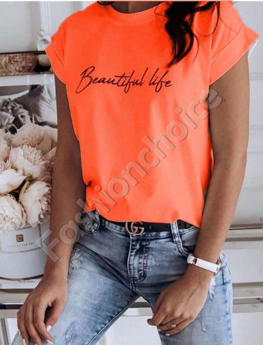 Дамска блузка с щампа Beautiful life в оранжев неон-код 965-5